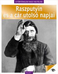 A történelem nagy rejtélyei 5. - Raszputyin és a cár utolsó napjai -  (Könyv)