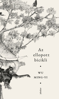 Wu Ming-yi: Az ellopott bicikli -  (Könyv)