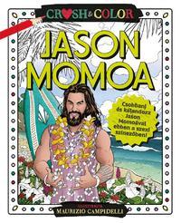 Crush & Color: Jason Momoa -  (Könyv)