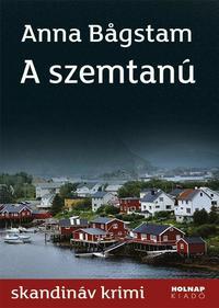 Anna Bägstam: A szemtanú -  (Könyv)