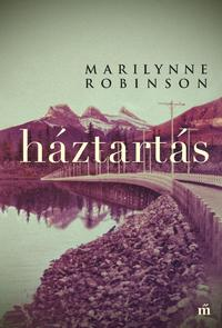 Marilynne Robinson: Háztartás -  (Könyv)