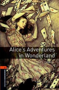 Lewis Carroll: Alice's Adventures in Wonderland - Oxford bookworms 2 -  (Könyv)