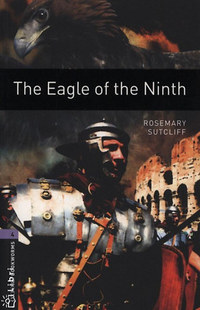 Rosemary Sutcliff: The Eagle of the Ninth - Oxford Bookworms 4 -  (Könyv)