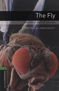 John Escott: The Fly and Other Horror Stories - Oxford Bookworms 6 -  (Könyv)