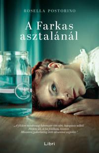 Rosella Postorino: A Farkas asztalánál -  (Könyv)