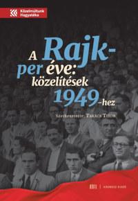 A Rajk-per éve - Közelítések 1949-hez -  (Könyv)