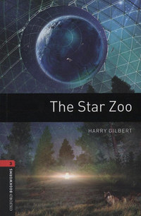 Harry Gilbert: The Star ZOO - Oxford Bookworms 3. -  (Könyv)
