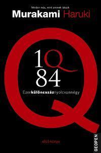 Murakami Haruki: 1Q84 1. - Ezerkülöncszáznyolcvannégy - Ezerkülöncszáznyolcvannégy -  (Könyv)