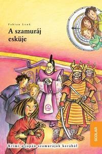 Fabian Lenk: A szamuráj esküje - Idődetektívek 14. kötet -  (Könyv)