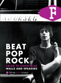 Legát Tibor: Beat, Pop, Rock - Falak és hangfalak -  (Könyv)