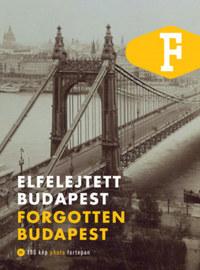 Legát Tibor: Elfelejtett Budapest - Forgotten Budapest -  (Könyv)