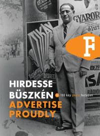 Legát Tibor: Hirdesse büszkén - Advertise Proudly -  (Könyv)