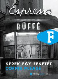 Legát Tibor: Kérek egy feketét - Coffee please -  (Könyv)