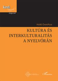 Holló Dorottya: Kultúra és interkulturalitás a nyelvórán -  (Könyv)