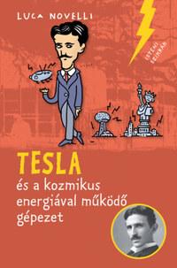 Luca Novelli: Tesla és a kozmikus energiával működő gépezet -  (Könyv)