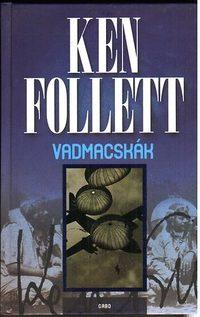 Ken Follett: Vadmacskák -  (Könyv)