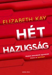 Elizabeth Kay: Hét hazugság -  (Könyv)