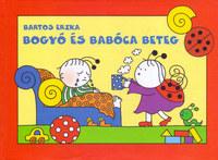 Bartos Erika: Bogyó és Babóca beteg - A Fülgyulladás, A Kis Dongólány -  (Könyv)