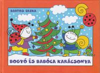 Bartos Erika: Bogyó és Babóca karácsonya - Télapó, Karácsony -  (Könyv)