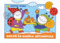 Bartos Erika: Bogyó és Babóca süteményei - Áfonyaszedés, Mézeskalácsok -  (Könyv)
