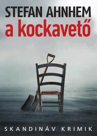 Stefan Ahnhem: A kockavető -  (Könyv)