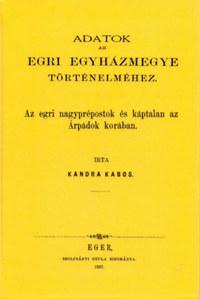 Kandra Kabos: Az egri nagyprépostok és a káptalan az Árpádok korában -  (Könyv)