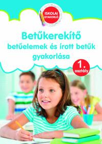 Pokorádi Zoltánné (összeállító): Betűkerekítő - 1. osztály - Betűelemek és írott betűk gyakorlása -  (Könyv)