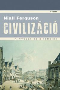 Niall Ferguson: Civilizáció - A Nyugat és a többiek -  (Könyv)