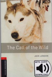 Jack London: The Call of the Wild - Oxford Bookworms Library 3 - MP3 Pack -  (Könyv)