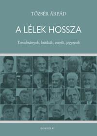 Tőzsér Árpád: A lélek hossza - Tanulmányok, kritikák, esszék, jegyzetek -  (Könyv)