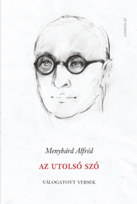 Menyhárd Alfréd: Az utolsó szó - Válogatott versek -  (Könyv)