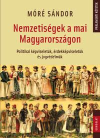 Móré Sándor: Nemzetiségek a mai Magyarországon - Politikai képviseletük, érdekképviseletük és jogvédelmük -  (Könyv)