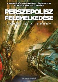 James S. A. Corey: Perszepolisz felemelkedése - A Térség 7. -  (Könyv)