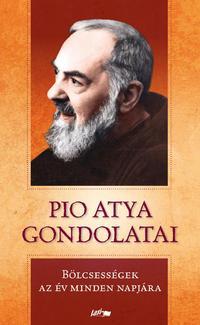 Pio atya: Pio atya gondolatai - Bölcsességek az év minden napjára -  (Könyv)