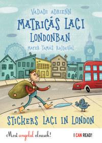 Vadadi Adrienn: Matricás Laci Londonban - Stickers Laci in London -  (Könyv)