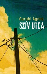 Gurubi Ágnes: Szív utca -  (Könyv)
