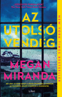 Megan Miranda: Az utolsó vendég -  (Könyv)