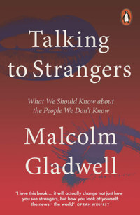 Malcolm Gladwell: Talking to Strangers -  (Könyv)