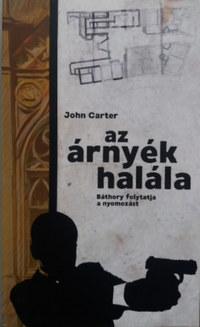John Carter: Az árnyék halála - Báthory folytatja a nyomozást -  (Könyv)
