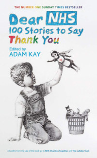 Adam Kay: Dear NHS: 100 Stories to Say Thank You -  (Könyv)