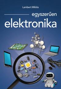 Lambert Miklós: Egyszerűen elektronika -  (Könyv)
