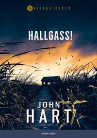 John Hart: Hallgass! -  (Könyv)