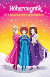 Astrid Foss: Hóhercegnők 3. - A megfagyott szivárvány -  (Könyv)