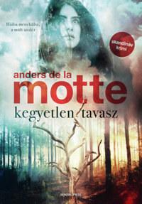 Anders De La Motte: Kegyetlen tavasz -  (Könyv)