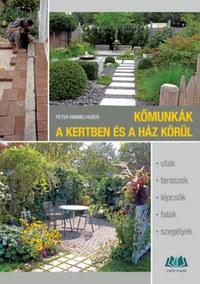 Peter Himmelhuber: Kőmunkák a kertben és a ház körül -  (Könyv)