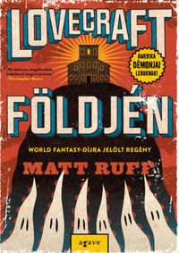 Matt Ruff: Lovecraft földjén -  (Könyv)