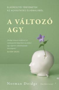 Norman Doidge: A változó agy - Elképesztő történetek az agykutatás élvonalából -  (Könyv)