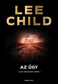 Lee Child: Az ügy -  (Könyv)