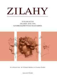 Zilahy Zoltán: Zilahy - Válogatás Zilahy Zoltán szobrászművész rajzaiból -  (Könyv)