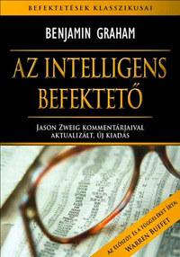 Benjamin Graham: Az intelligens befektető - Jason Zweig kommentárjaival aktualizált, új kiadás -  (Könyv)